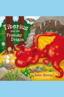 Tiberius and the Friendly Dragon - Keith Harvey
