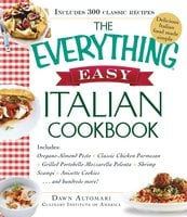 The Everything Easy Italian Cookbook - Dawn Altomari-Rathjen