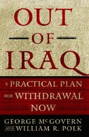 Out of Iraq: A Practical Plan for Withdrawal Now - George McGovern,William R. Polk