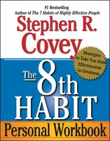 The 8th Habit: From Effectiveness to Greatness - Stephen R. Covey