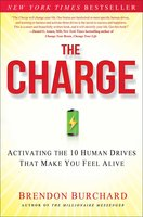 The Charge: Activating the 10 Human Drives That Make You Feel - Brendon Burchard