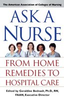 Ask a Nurse: From Home Remedies to Hospital Care - Amer Assoc of Colleges of Nurs