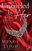 Unraveled by Her - Wendy Leigh