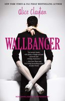 Wallbanger - Alice Clayton