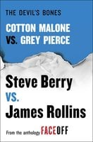 The Devil's Bones: Cotton Malone vs. Gray Pierce - Steve Berry,James Rollins