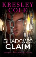 Shadow's Claim: Immortals After Dark: The Dacians - Kresley Cole