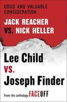 Good and Valuable Consideration: Jack Reacher vs. Nick Heller - Lee Child,Joseph Finder