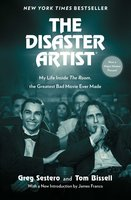 The Disaster Artist: My Life Inside The Room, the Greatest Bad Movie Ever Made - Greg Sestero,Tom Bissell