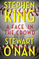 A Face in the Crowd - Stephen King,Stewart O'Nan