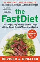The FastDiet – Revised & Updated: Lose Weight, Stay Healthy, and Live Longer with the Simple Secret of Intermittent Fasting - Dr. Michael Mosley,Mimi Spencer