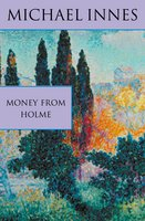 Money From Holme - Michael Innes