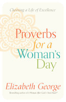 Proverbs for a Woman's Day - Elizabeth George