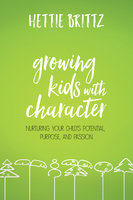 Growing Kids with Character - Hettie Brittz