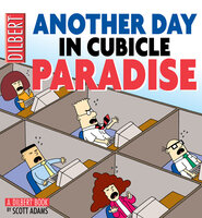 Another Day in Cubicle Paradise (PagePerfect NOOK Book) - Scott Adams