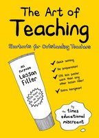The Art of Teaching - Times Educational Miscreant