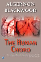 The Human Chord - Algernon Blackwood