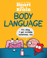 Heart and Brain: Body Language - The Awkward Yeti,Nick Seluk