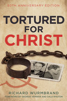 Tortured for Christ - Richard Wurmbrand