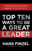 Top Ten Ways to Be a Great Leader - Hans Finzel