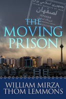 The Moving Prison - William Mirza,Thom Lemmons