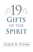 19 Gifts of the Spirit - Leslie B. Flynn