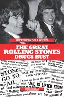 Butterfly on a Wheel: The Great Rolling Stones Drugs Bust - Simon Wells