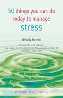 50 Things You Can Do Today to Manage Stress - Wendy Green