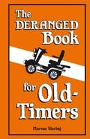 The Deranged Book for Old Timers - Marcus Waring