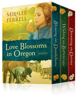 The Love Blossoms in Oregon Series Set - Miralee Ferrell