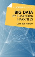 A Joosr Guide to... Big Data by Timandra Harkness - Joosr
