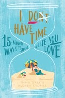 I Don't Have Time - Emma Grey,Audrey Thomas