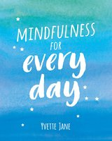 Mindfulness for Everyday - Yvette Jane