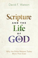 Scripture and the Life of God - David F. Watson