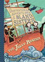 The Jolly Regina (The Unintentional Adventures of the Bland Sisters Book 1) - Kara LaReau
