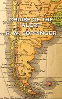 Cruise of the 'Alert' - R.W. Coppinger