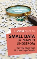 A Joosr Guide to... Small Data by Martin Lindstrom - Joosr