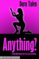 Anything? - A Kinky BDSM Bondage Short Story from Steam Books - Steam Books,Dara Tulen