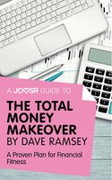 A Joosr Guide to... The Total Money Makeover by Dave Ramsey - Joosr