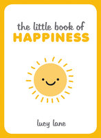 The Little Book of Happiness - Lucy Lane