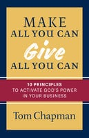 Make All You Can, Give All You Can - Tom Chapman