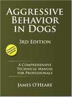 Aggressive Behavior In Dogs - James O'Heare