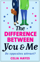 The Difference Between You and Me - Celia Hayes