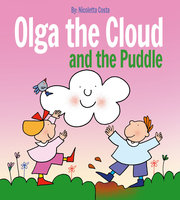 Olga the Cloud and the Puddle - Nicoletta Costa