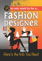 So You Want To … Be a Fashion Designer - Lisa McGinnes