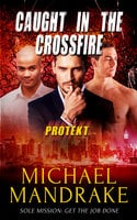 Caught in the Crossfire - Michael Mandrake