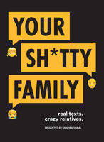 Your Sh*tty Family - Unspirational