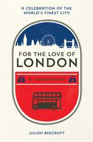 For the Love of London - Julian Beecroft