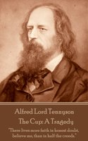The Cup: A Tragedy - Alfred Lord Tennyson