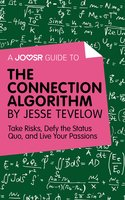 A Joosr Guide to... The Connection Algorithm by Jesse Tevelow - Joosr
