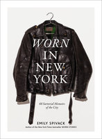 Worn in New York - Emily Spivack
